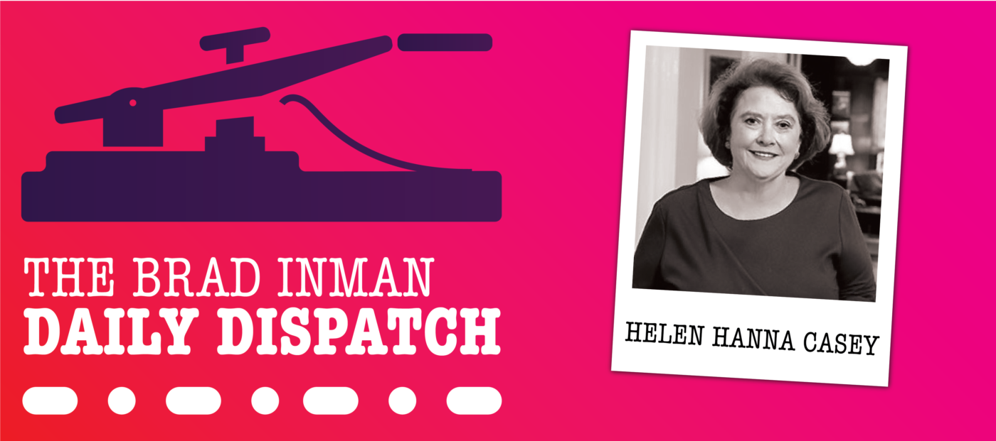 Daily Dispatch: Brad Inman with Helen Hanna Casey