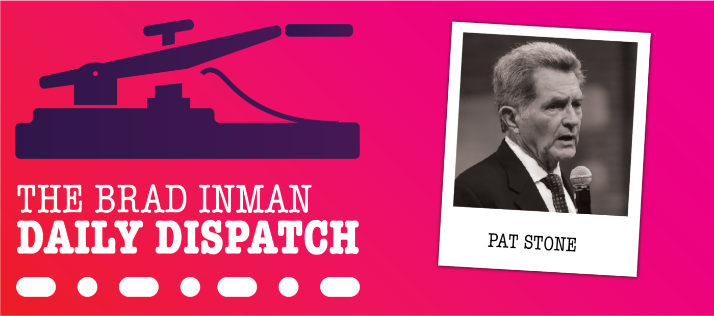 Daily Dispatch: Brad Inman with Pat Stone