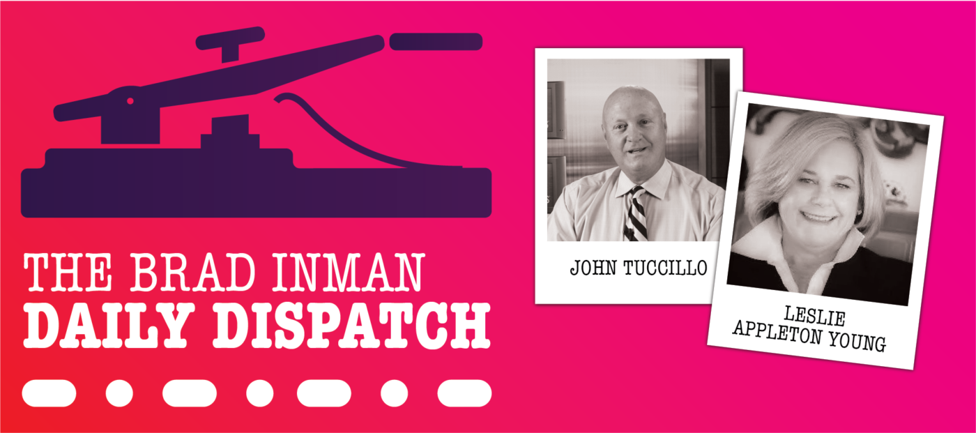 Daily Dispatch: Brad Inman with Leslie Appleton Young and John Tuccillo