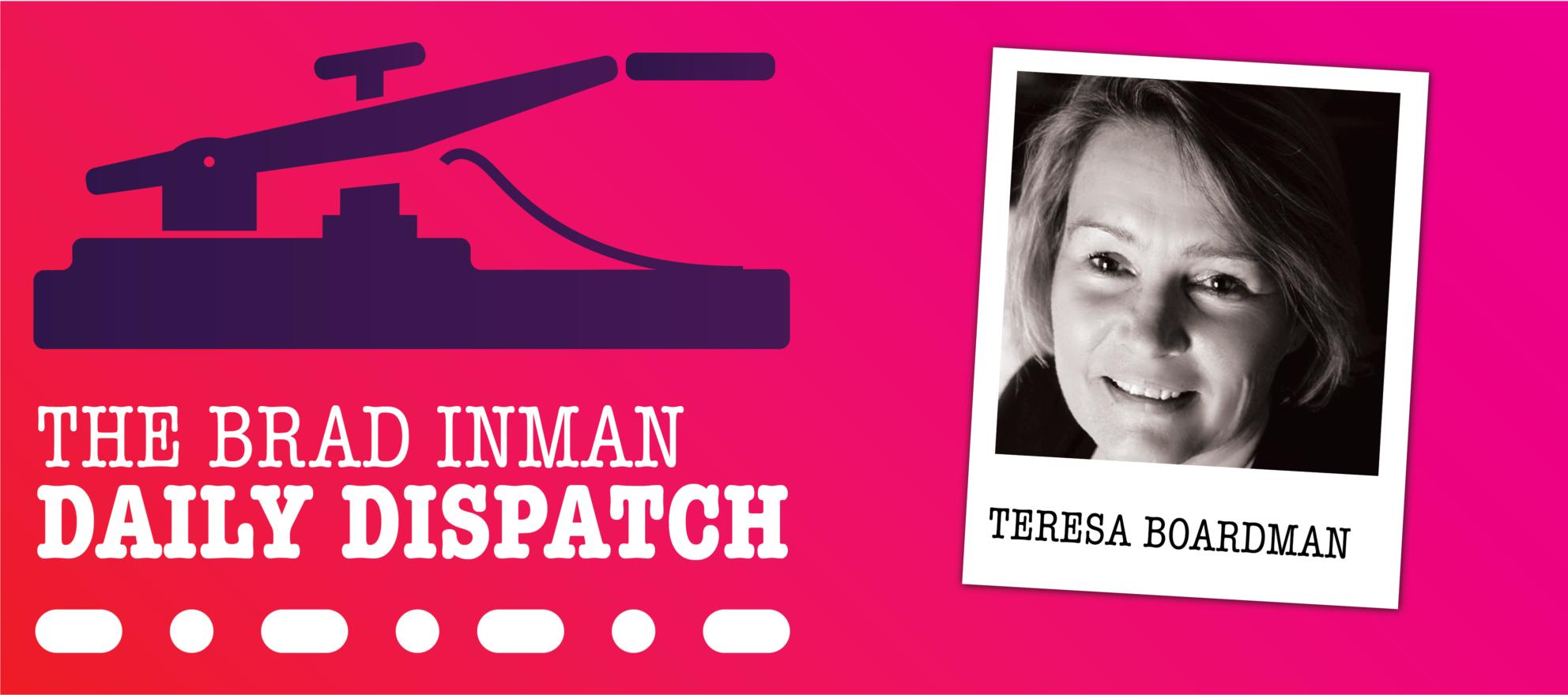 Daily Dispatch: Brad Inman and broker/owner Teresa Boardman