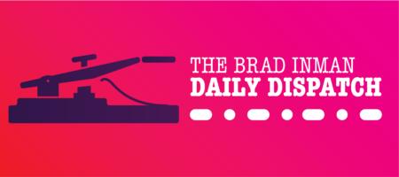 Daily Dispatch: Brad Inman with Bob Goldberg and Shannon McGahn