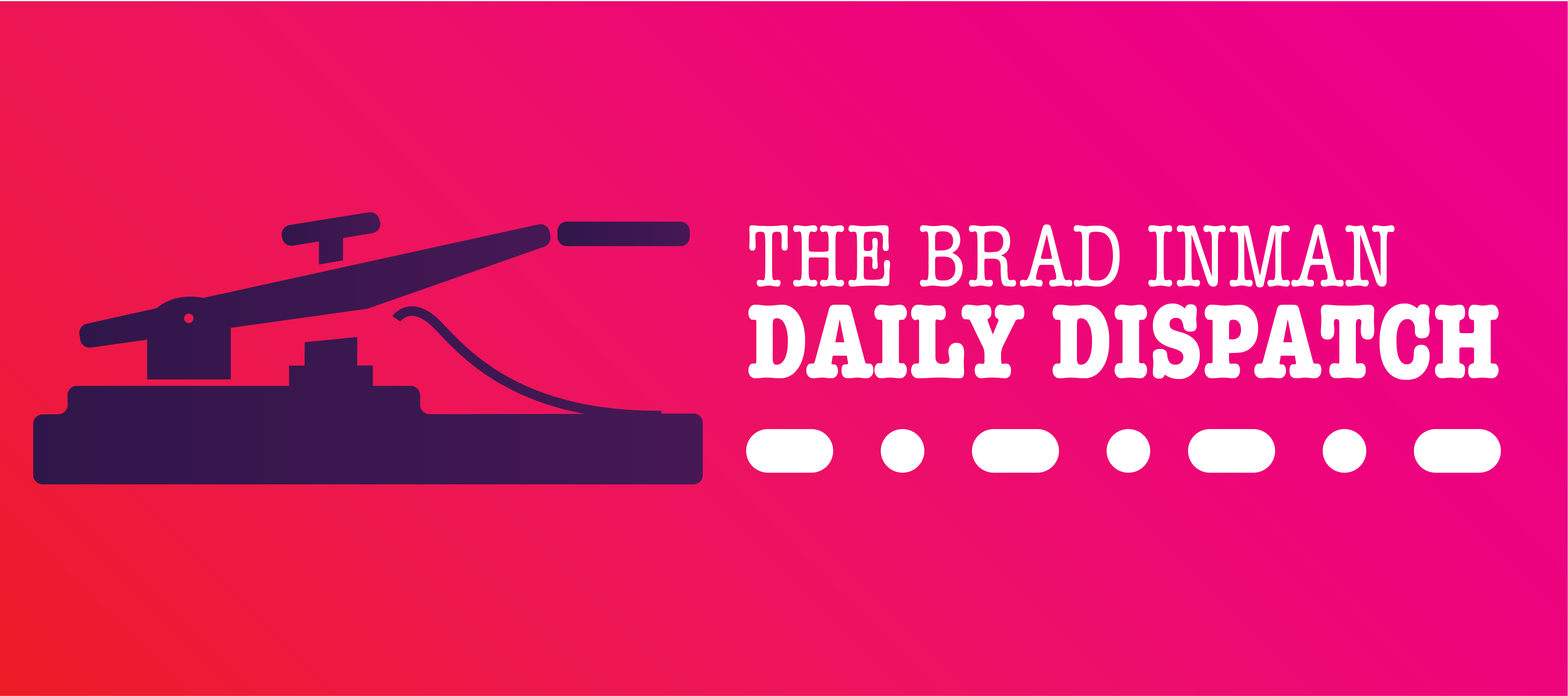 Daily Dispatch: Brad Inman with Glenn Sanford