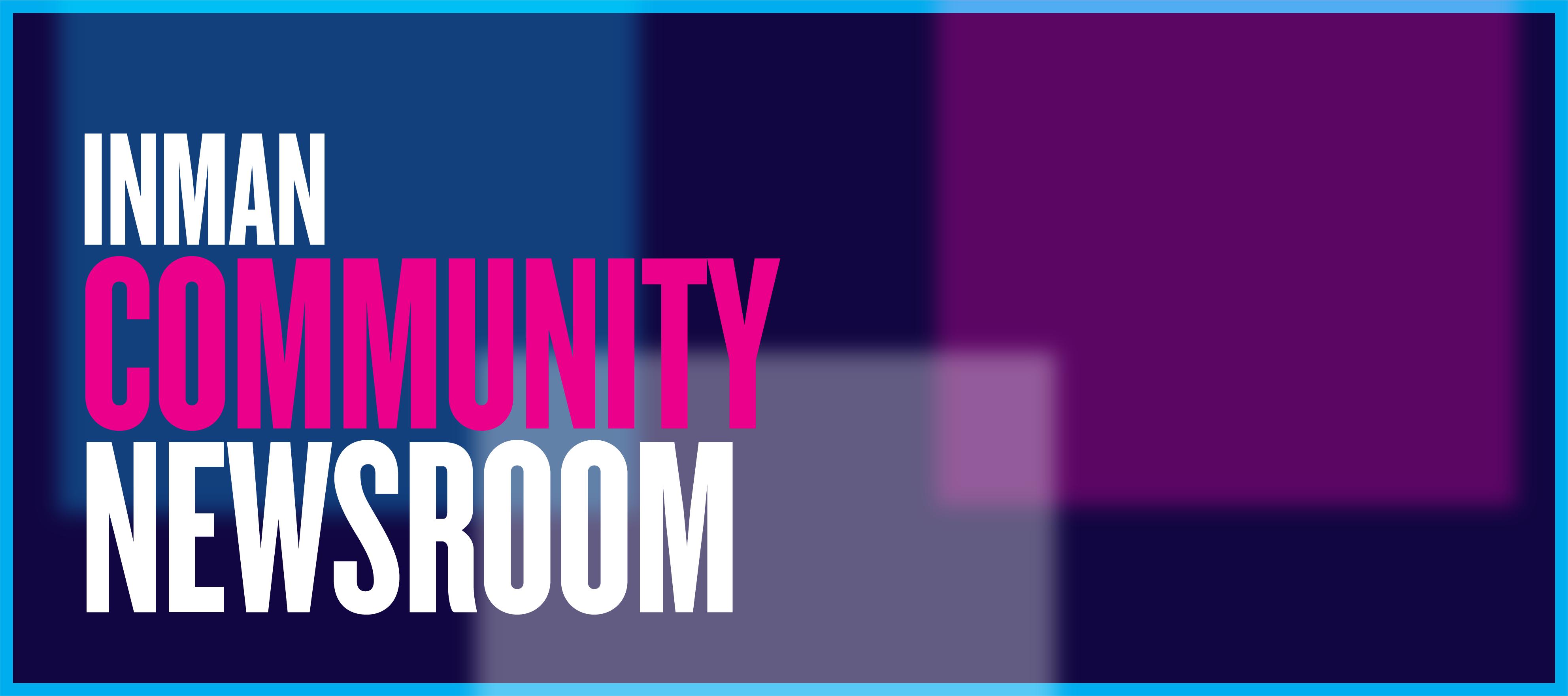 Live this week: the Inman Community Newsroom
