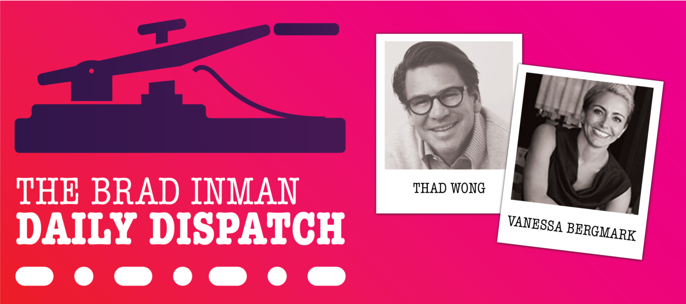Daily Dispatch: Brad Inman with Vanessa Bergmark and Thad Wong