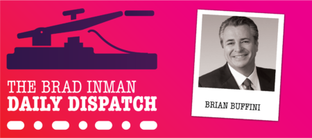 Daily Dispatch: Brad Inman with Brian Buffini