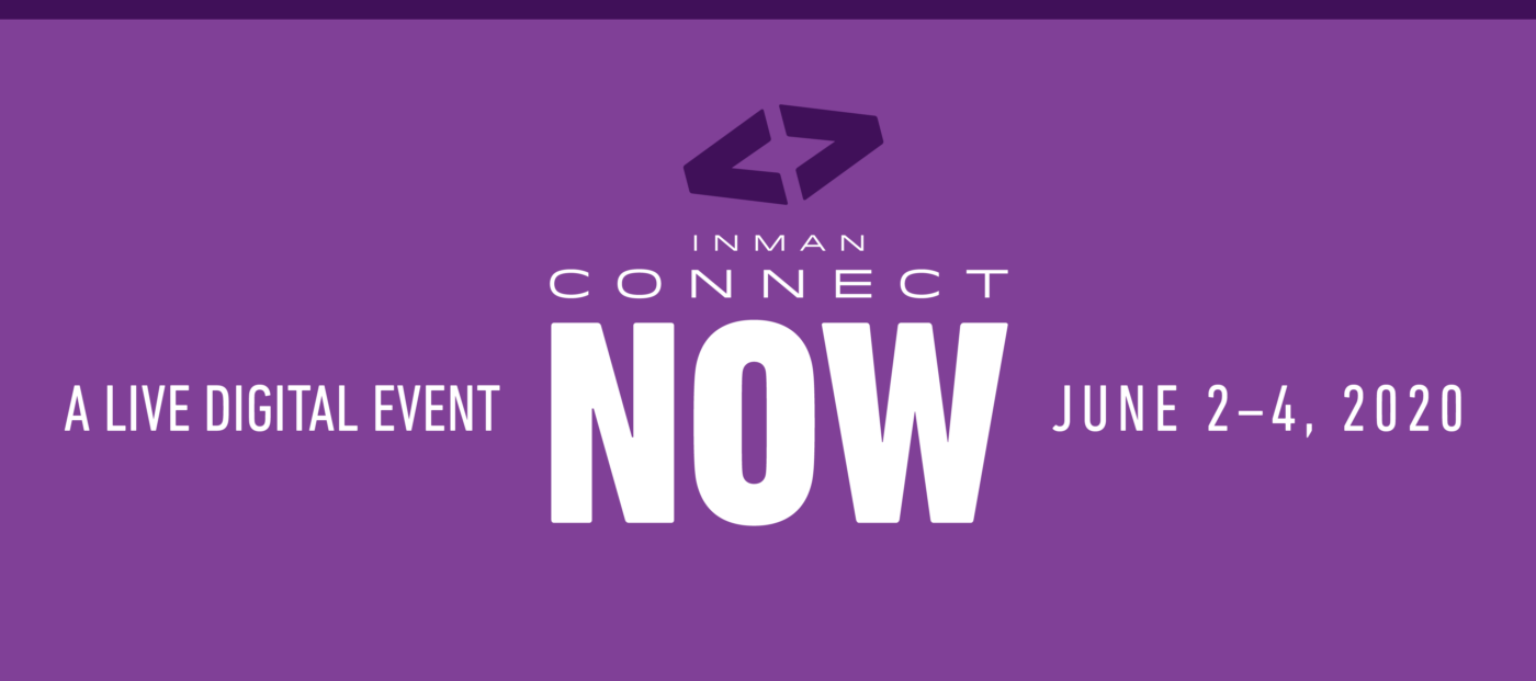 Announcing Inman Connect Now, June 2-4, 2020