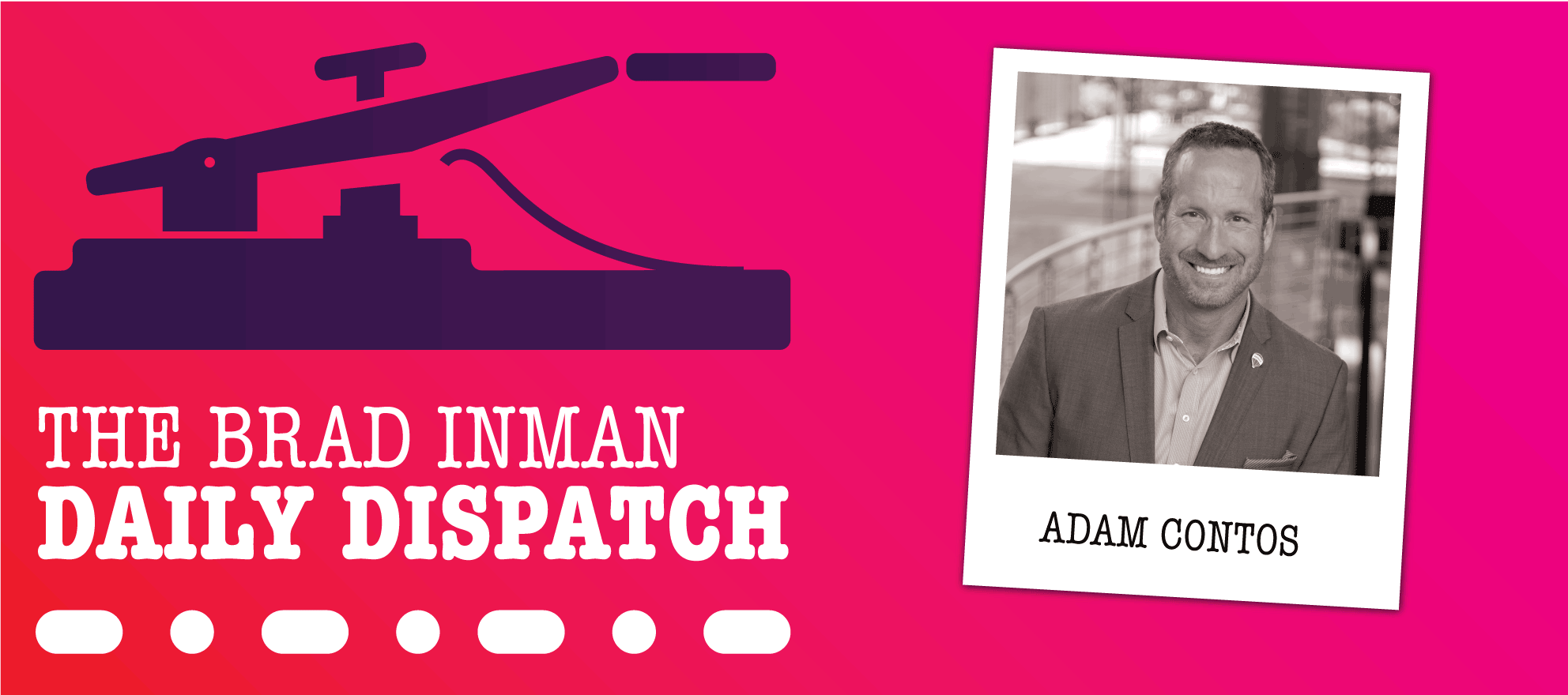 Daily Dispatch: Adam Contos, CEO, RE/MAX
