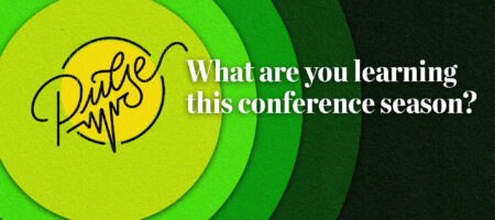 Pulse: What are you learning this conference season?