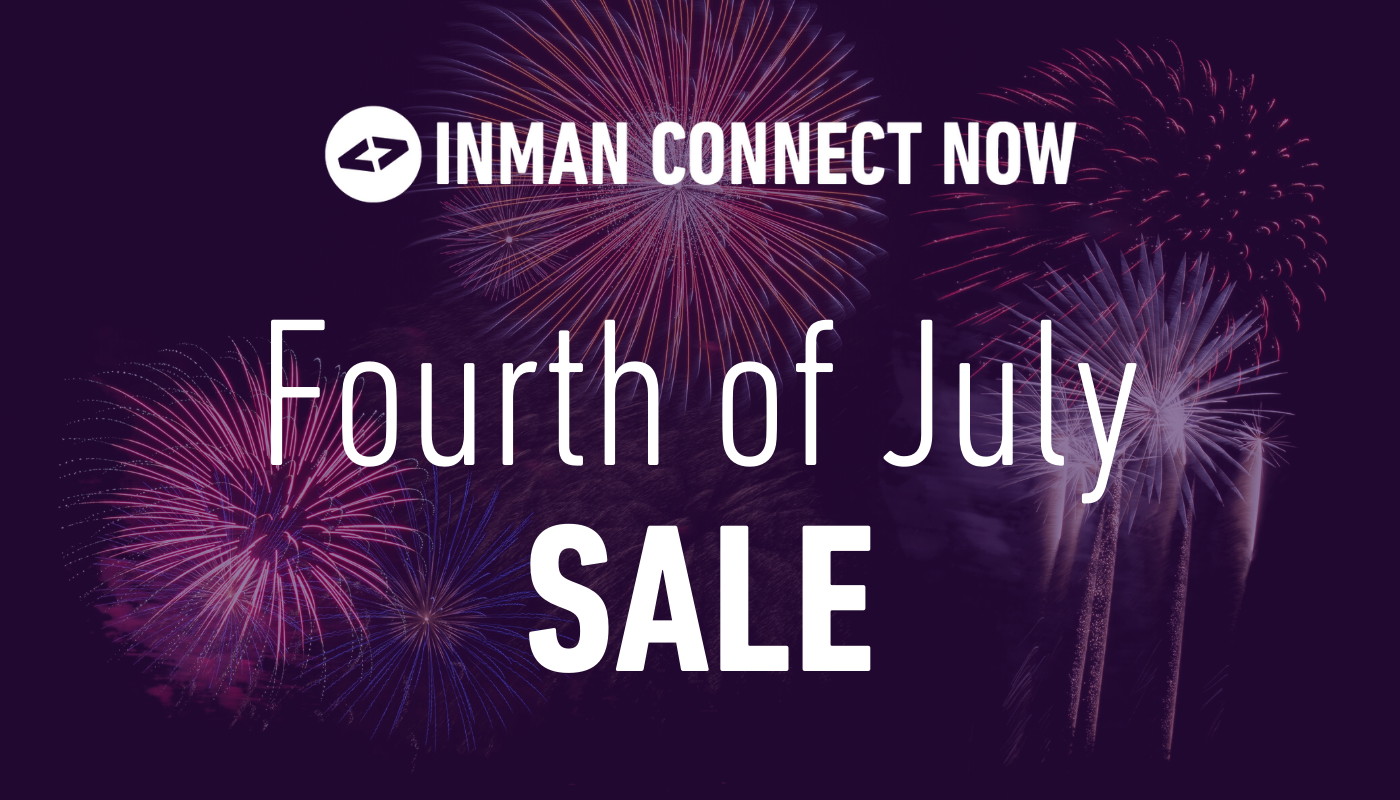 July 4th savings start now for Inman Connect Now