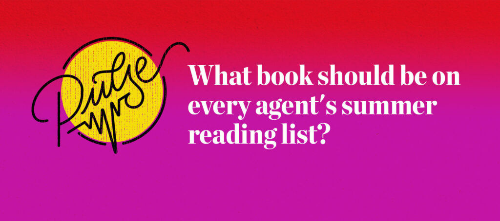 Pulse: The books that should be on every agent's summer reading list