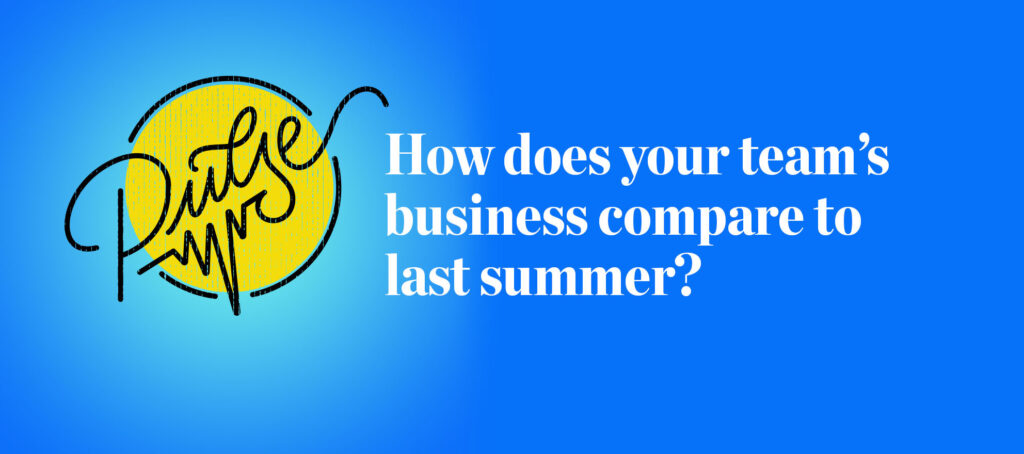 Pulse: How your team's business compares to last summer