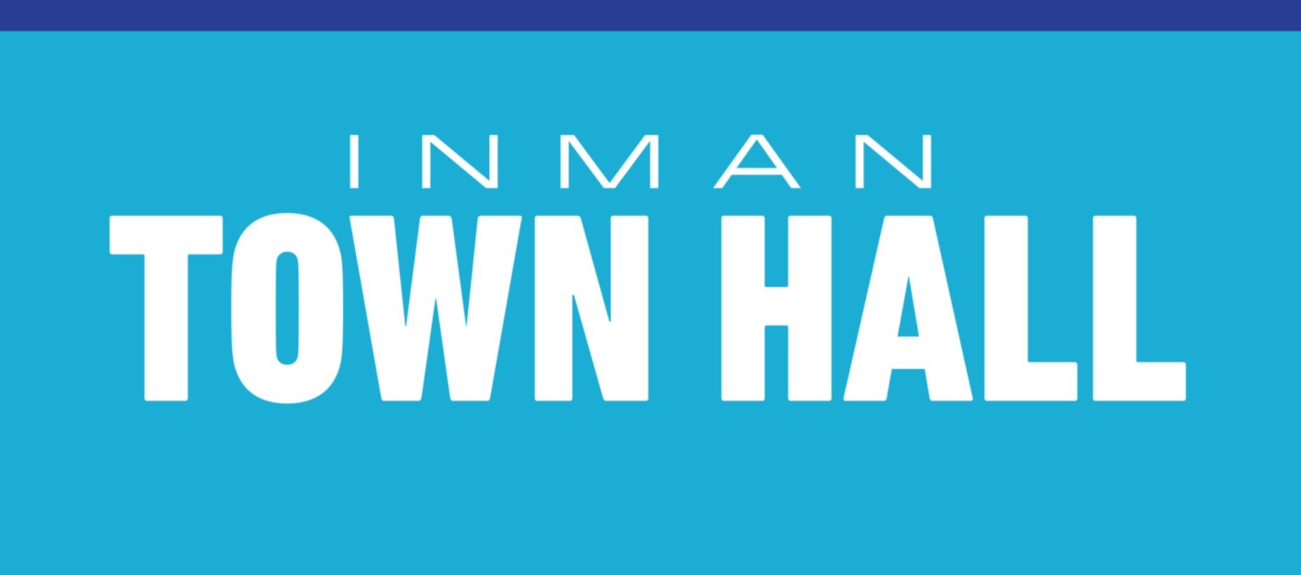 Announcing the next Inman Town Hall