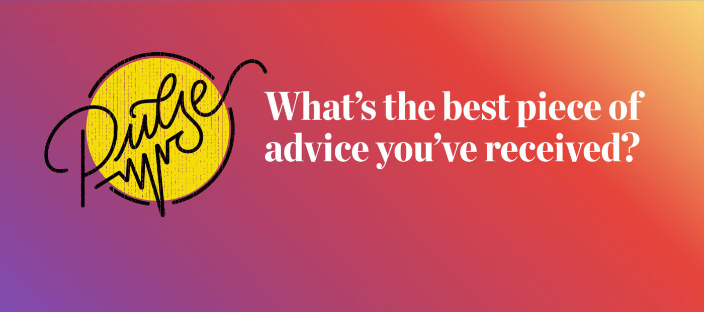 Pulse: The best piece of advice our readers received