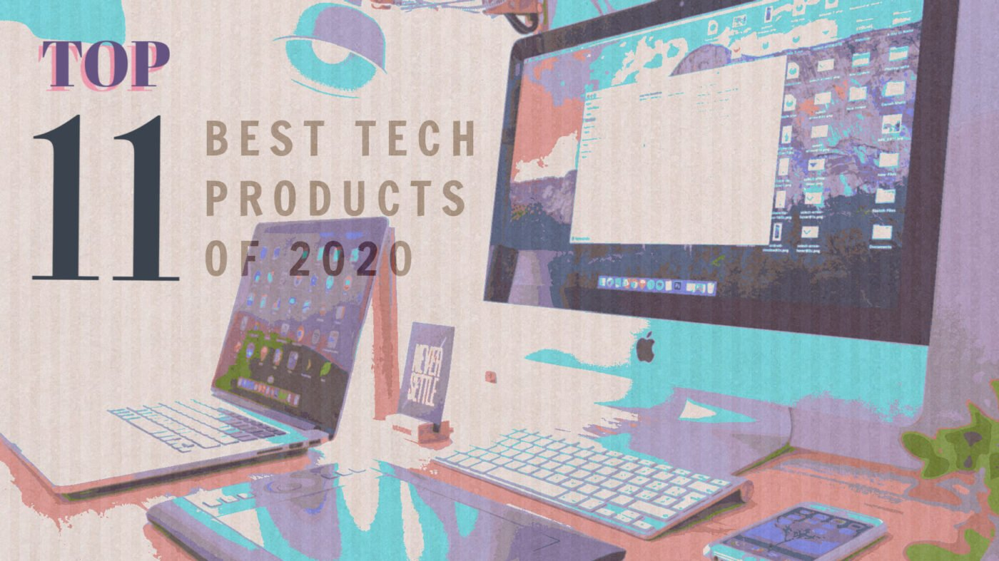 11 tech products we loved in 2020