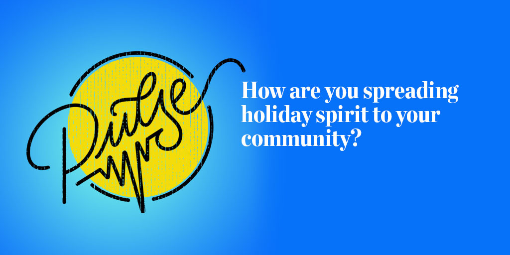 Pulse: 20 ways to spread holiday spirit to your community