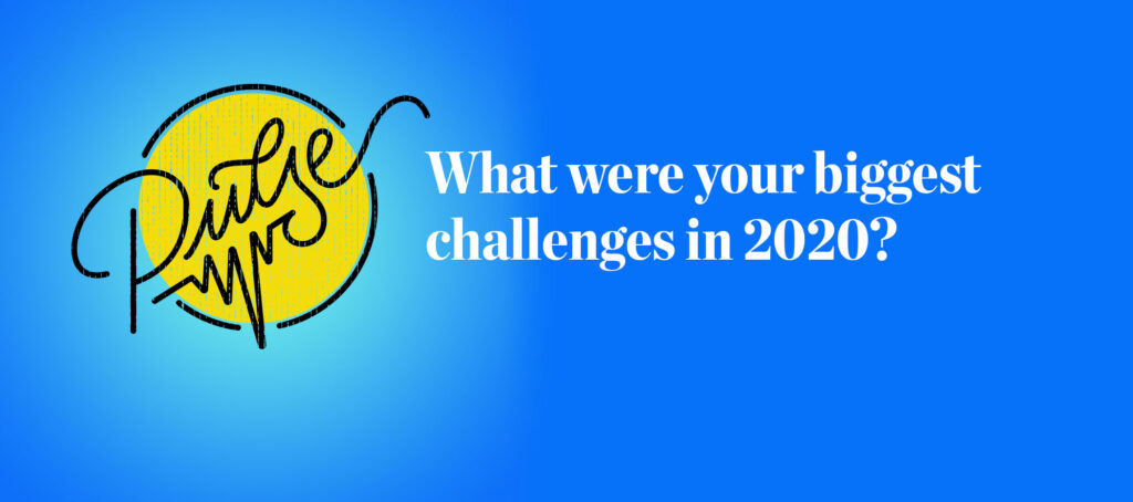 Pulse: Readers share their biggest challenges of 2020