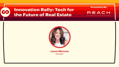 NAR REACH Innovation Rally: Tech for the Future of Real Estate