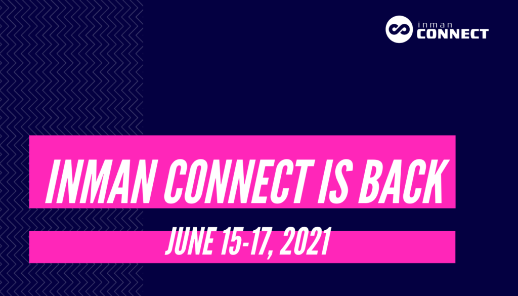 Have you heard? Inman Connect June is BACK