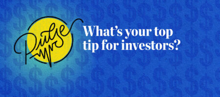 Pulse: What's your top tip for investors?