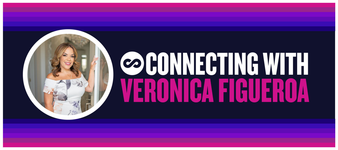 Connecting with Veronica Figueroa: Our new normal demands world-class service