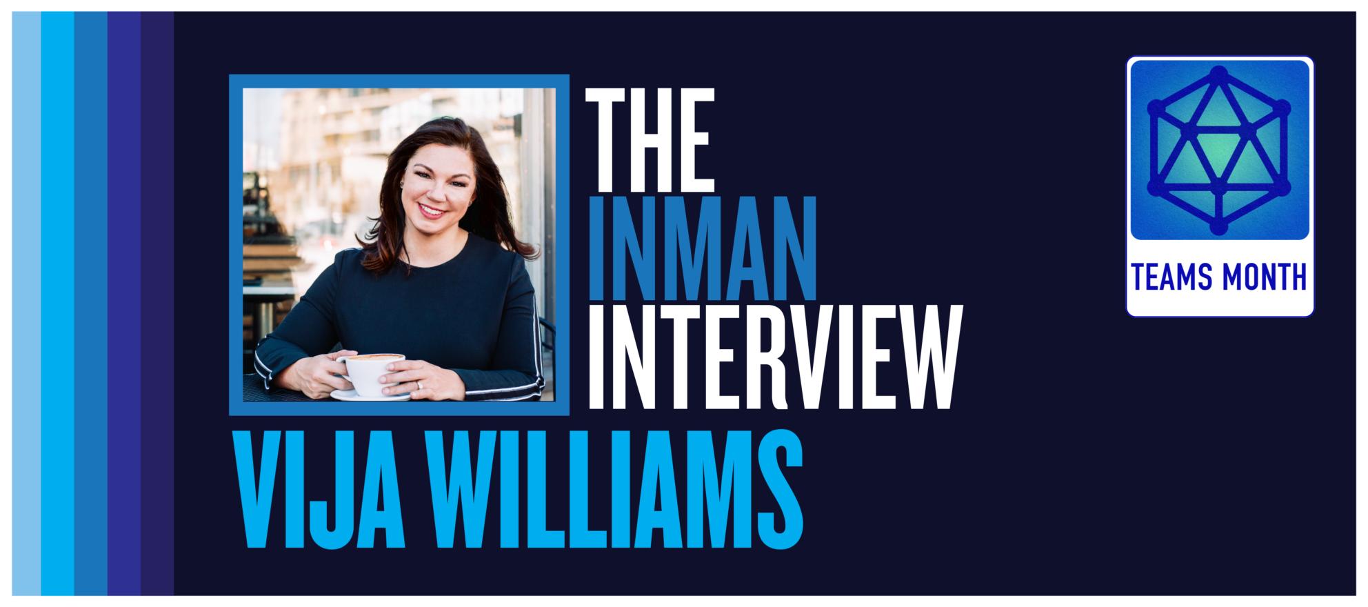 'Teams are the exciting future of real estate': Vija Williams