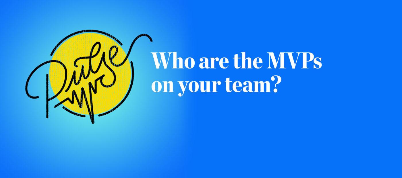 Pulse: Readers share the MVPs on their teams